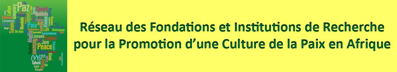 Réseau des Fondations et Institutions de Recherche pour la Promotion d'un Culture de la paix en Afrique